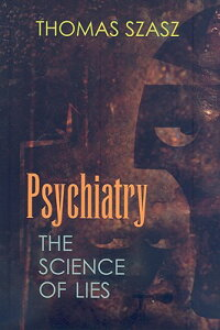 Psychiatry:_The_Science_of_Lie