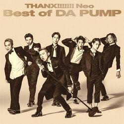 【先着特典】THANX!!!!!!! Neo Best of DA PUMP (CD Only盤) (BIGサイズポストカード(A5サイズ)付き)