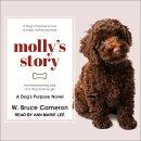 Molly's Story: A Dog�s Purpose Novel