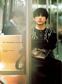 吉沢亮 PHOTO BOOK 『 One day off 』 [ 吉沢亮 ]