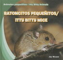 Ratoncitos Pequenitos/Itty Bitty Mice