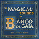 【輸入盤】Magical Sounds Of Banco De Gaia: 20th Anniversary Edition