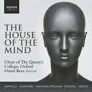 【輸入盤】『ハウス・オブ・ザ・マインド』 オックスフォード・クイーンズ・カレッジ合唱団