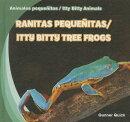 Ranitas Pequenitas/Itty Bitty Tree Frogs
