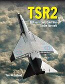 Tsr2: Britain's Lost Cold War Strike Aircraft