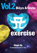 A exercise Vol.2「Boys&Girls」 Shape Up