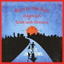 Run to the Sun/Walk with Dreams(CD+DVD)