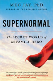 Supernormal: The Secret World of the Family Hero SUPERNORMAL [ Meg Jay ]