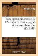Description Pittoresque de l'Auvergne. Chaudesaigues Et Ses Eaux Thermales