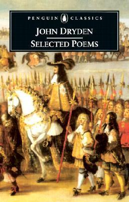 John Dryden Selected Poems JOHN DRYDEN SEL POEMS (Penguin Classics) [ John Dryden ]
