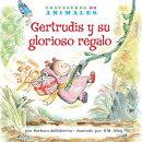Gertrudis y Su Glorioso Regalo (Gertie Gorilla's Glorious Gift)