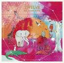 TWELVE (初回限定盤 CD+DVD)