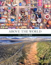 ABOVE THE WORLD ドローンから見た世界 [ DJI ]