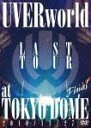 LAST TOUR Final at TOKYO DOME 2010/11/27 [ UVERworld ]