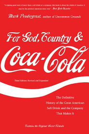 For God, Country & Coca-Cola: The Definitive History of the Great American Soft Drink and the Compan FOR GOD COUNTRY & COCA COLA-3E [ Mark Pendergrast ]