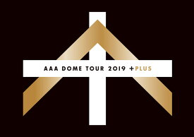 AAA DOME TOUR 2019 +PLUS (初回生産限定盤 DVD3枚組+グッズ) (スマプラ対応) [ AAA ]