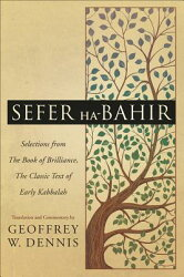Sefer Ha-Bahir: Selections from the Book of Brilliance, the Classic Text of Early Kabbalah