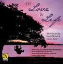 【輸入盤】Of Love And Life: University Of Colorado Wind Ensemble
