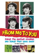 From Me to You: Songs the Beatles Covered and Songs They Gave Away