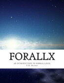 Forallx: An Introduction to Formal Logic