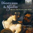 【輸入盤】『ディオニュソスとアポロ〜フルートとハープのための作品集』 クラウディオ・オルテンシ、アンナ・パセッ…