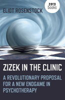 Zizek in the Clinic: A Revolutionary Proposal for a New Endgame in Psychotherapy