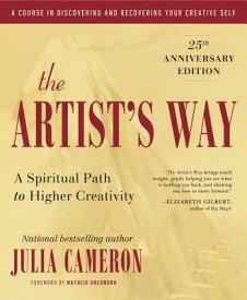 The Artist's Way ARTISTS WAY ANNIV/E 25/E (Artist's Way) [ Julia Cameron ]