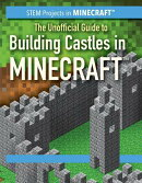 The Unofficial Guide to Building Castles in Minecraft