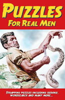 Puzzles for Real Men: Strapping Puzzles Including Sudoku, Wordsearch and Many More...