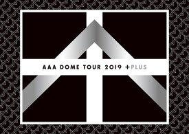 AAA DOME TOUR 2019 +PLUS (Blu-ray Disc2枚組) (スマプラ対応)【Blu-ray】 [ AAA ]