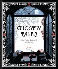 GhostlyTales:Spine-ChillingStoriesoftheVictorianAgeGHOSTLYTALES[Various]