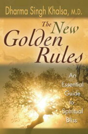 New Golden Rules: The Ultimate Guide to Spiritual Bliss NEW GOLDEN RULES [ Dharma Singh Khalsa ]