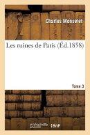 Les Ruines de Paris. T. 3
