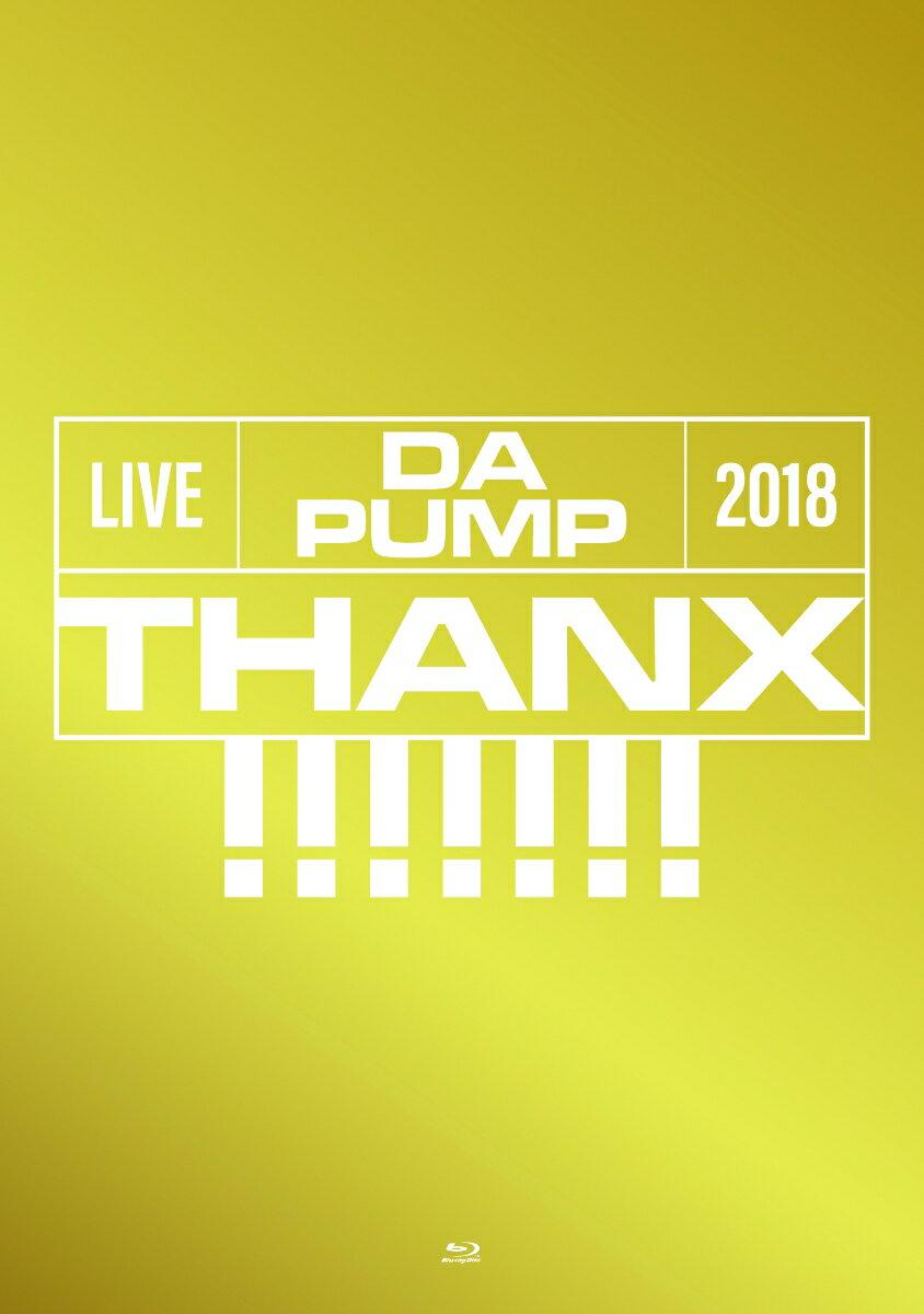 LIVE DA PUMP 2018 THANX!!!!!!! at 東京国際フォーラム ホールA(初回生産限定盤)(スマプラ対応)【Blu-ray】 [ DA PUMP ]