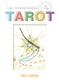 The Transparent Tarot TRANSPARENT TAROT 2/E [ Emily Carding ]