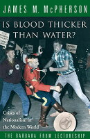Is Blood Thicker Than Water?: Crises of Nationalism in the Modern World