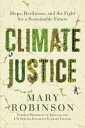 Climate Justice: Hope, Resilience, and the Fight for a Sustainable Future CLIMATE JUSTICE [ Mary Robinson ]