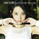 Sprint for the Dreams (初回限定盤 CD+DVD+PHOTOBOOK) [ MICHI ]
