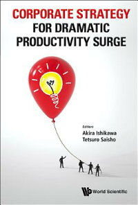 CorporateStrategyforDramaticProductivitySurge[AkiraIshikawa]