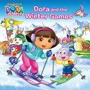 Dora and the Winter Games DORA THE EXPLORER DORA & THE W (Dora the Explorer (Ran...