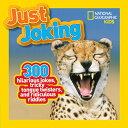 Just Joking: 300 Hilarious Jokes, Tricky Tongue Twisters, and Ridiculous Riddles NATL GEO KIDS JUST JOKING (N…