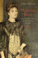 Mathilde Blind: Late-Victorian Culture and the Woman of Letters