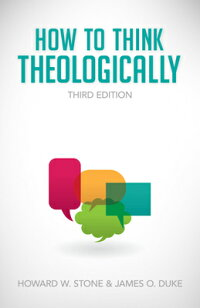 HowtoThinkTheologically3DEdition[HowardW.Stone]