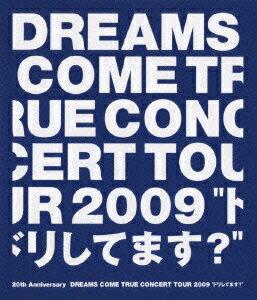 """20th Anniversary DREAMS COME TRUE CONCERT TOUR 2009 """"ドリしてます?""""【Blu-ray】 [ DREAMS COME TRUE ]"""
