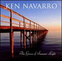 【輸入盤】 Grace Of Summer Light [ Ken Navarro ]