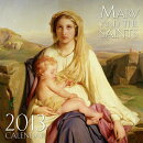 2013 Wall Calendar Mary & the Saints: 12 Month Wall Calendar