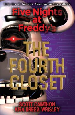 The Fourth Closet 4TH CLOSET (Five Nights at Freddy's) [ Scott Cawthon ]