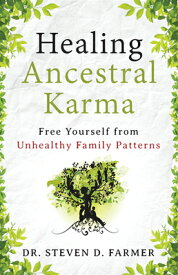 Healing Ancestral Karma: Free Yourself from Unhealthy Family Patterns HEALING ANCESTRAL KARMA [ Steven Farmer ]