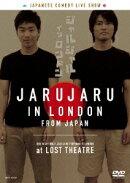 JARUJARU IN LONDON