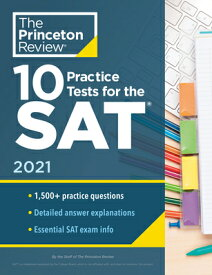 10 Practice Tests for the Sat, 2021: Extra Prep to Help Achieve an Excellent Score 10 PRAC TESTS FOR THE SAT 2021 (College Test Preparation) [ The Princeton Review ]